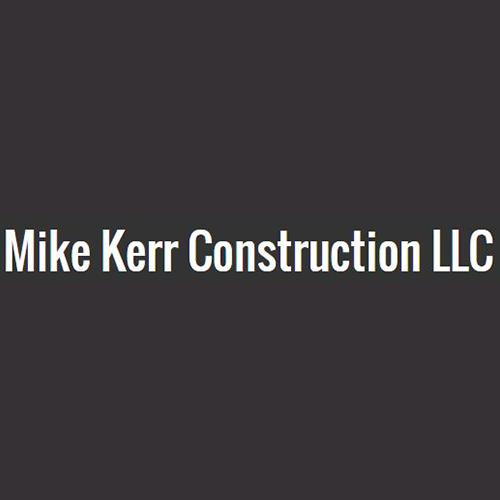 Mike Kerr Construction LLC