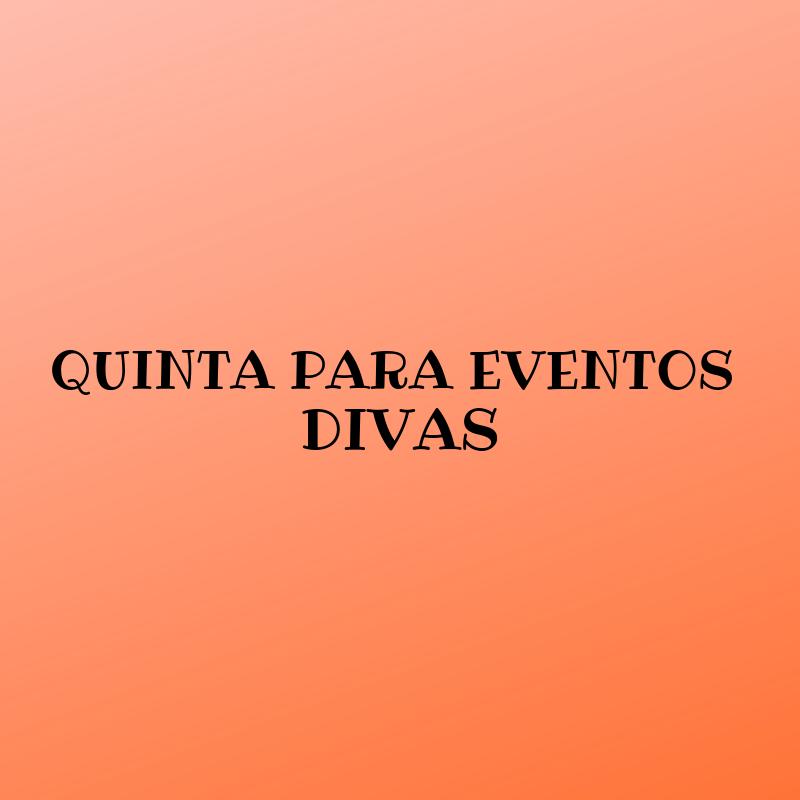 QUINTA PARA EVENTOS DIVAS