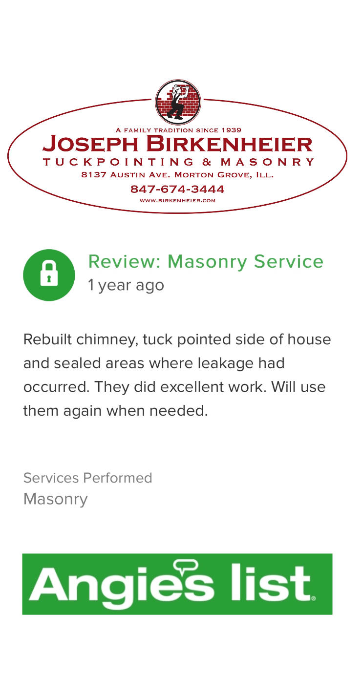 Visit us on Angieslist - https://www.angieslist.com/companylist/us/il/morton-grove/joseph-birkenheier-tuckpointing-and-masonry-reviews-8192693.htm