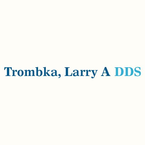 Trombka, Larry A DDS