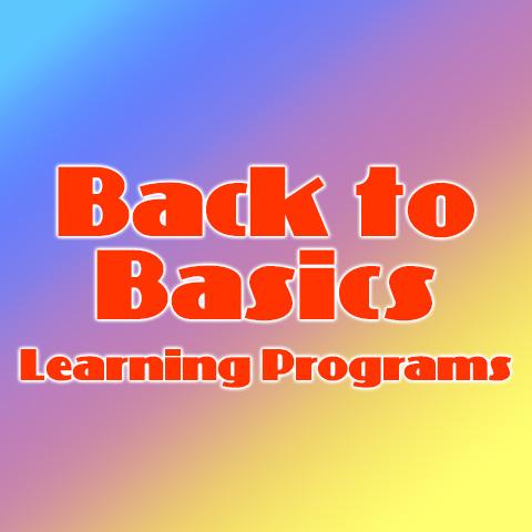 Back to Basics Learning Programs