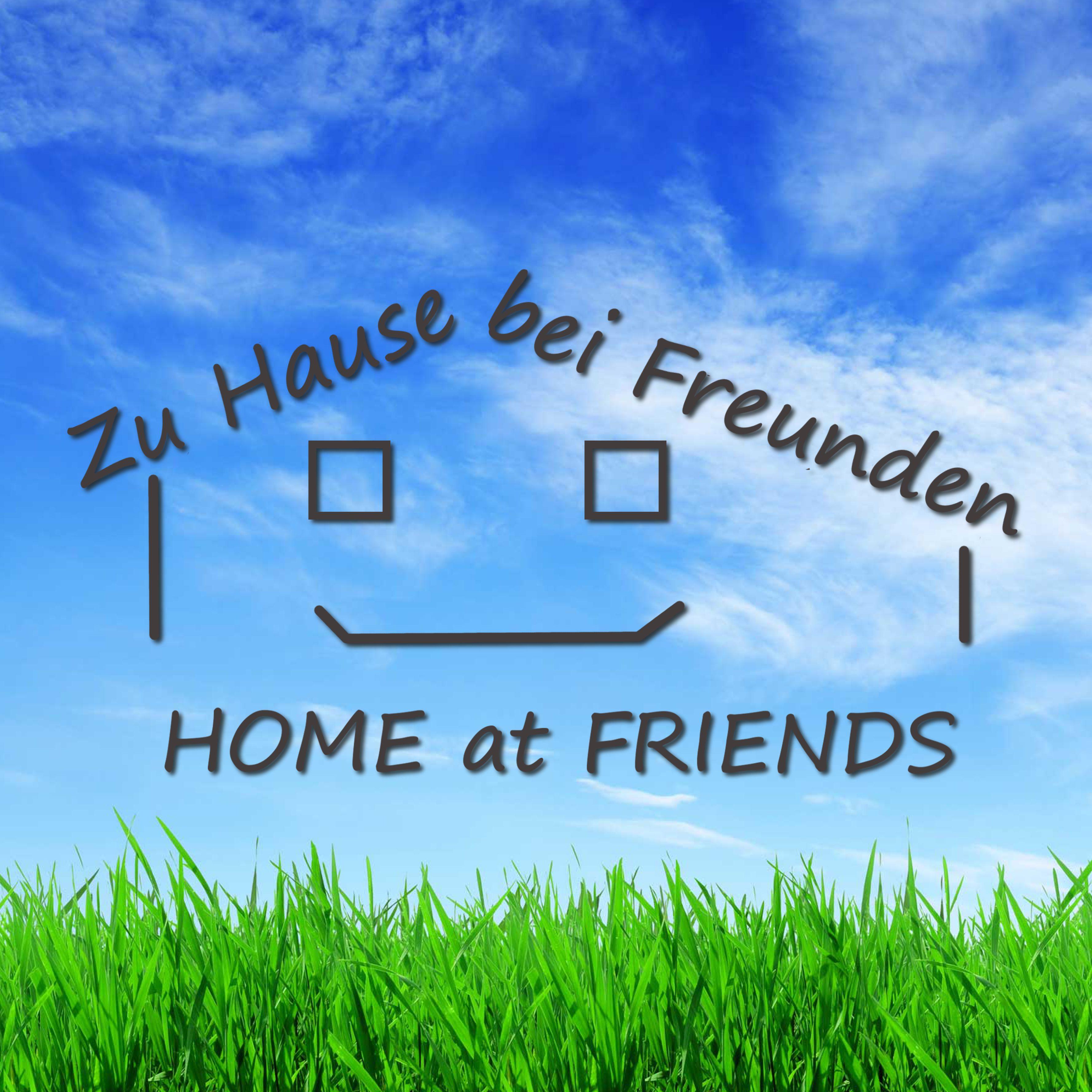 HOME at FRIENDS - Zu Hause bei Freunden