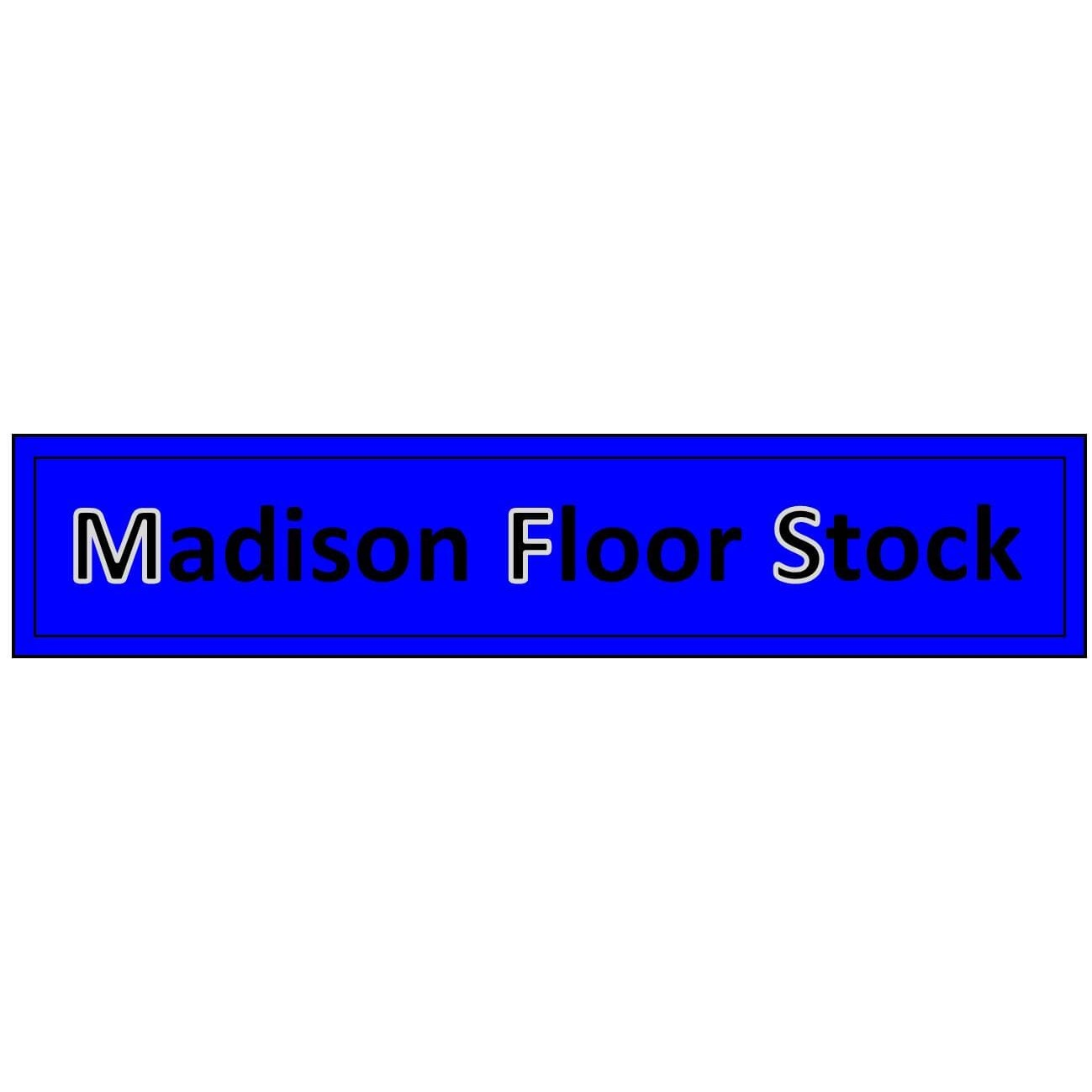 Madison Floor Stock