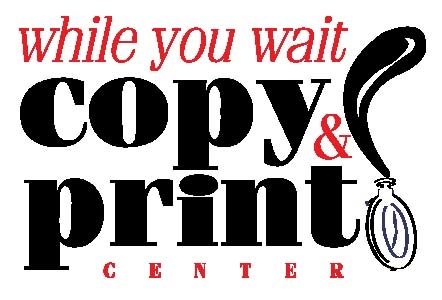 While You Wait Copy and Print Center